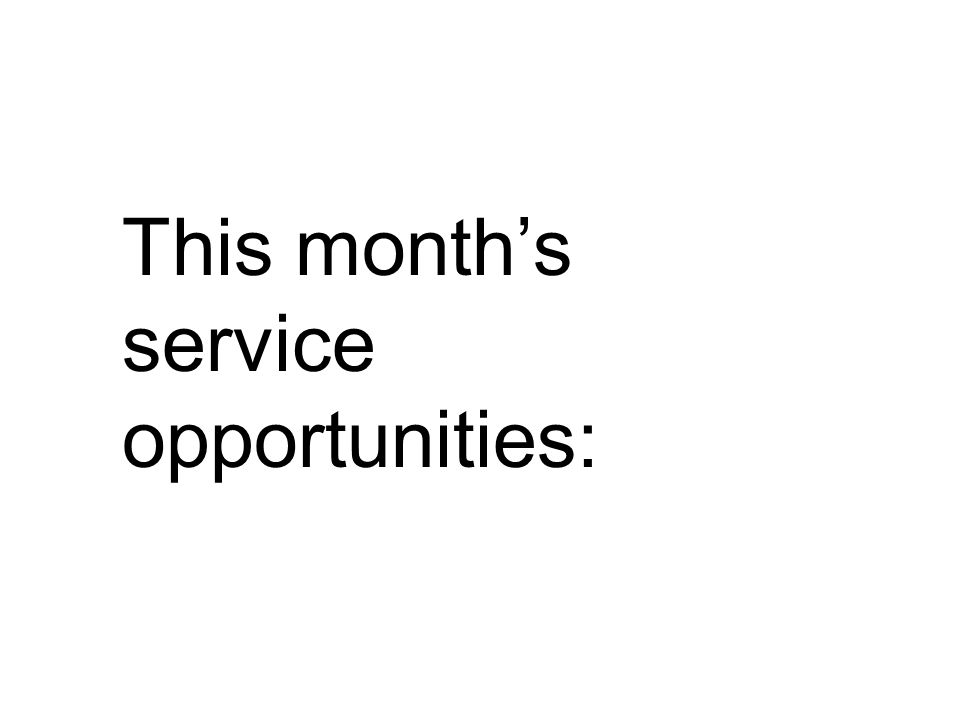 This month's service opportunities: