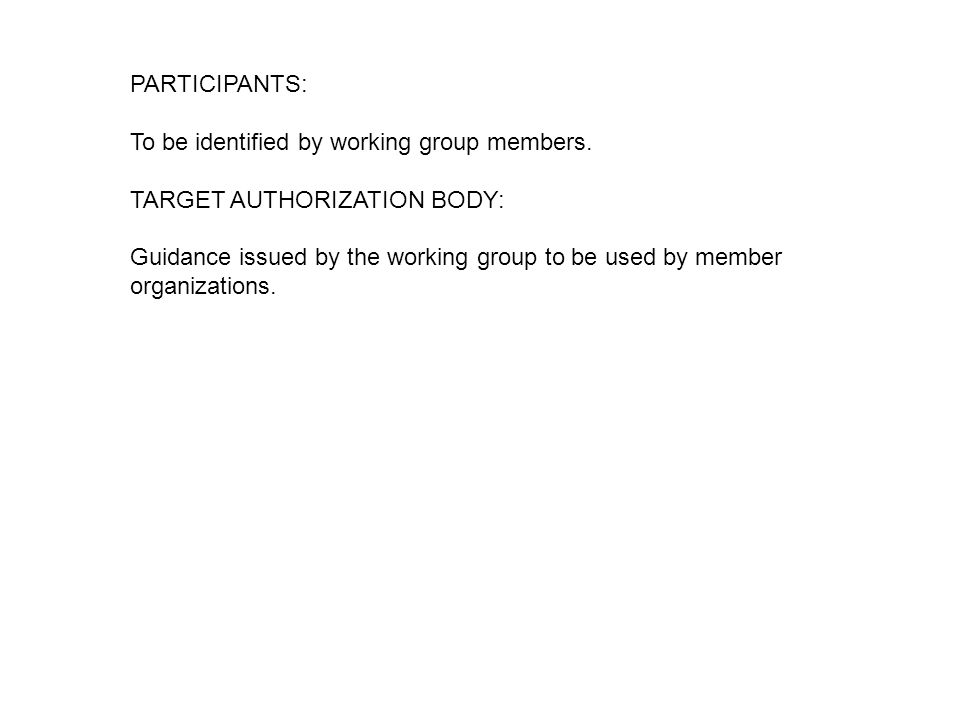 PARTICIPANTS: To be identified by working group members.