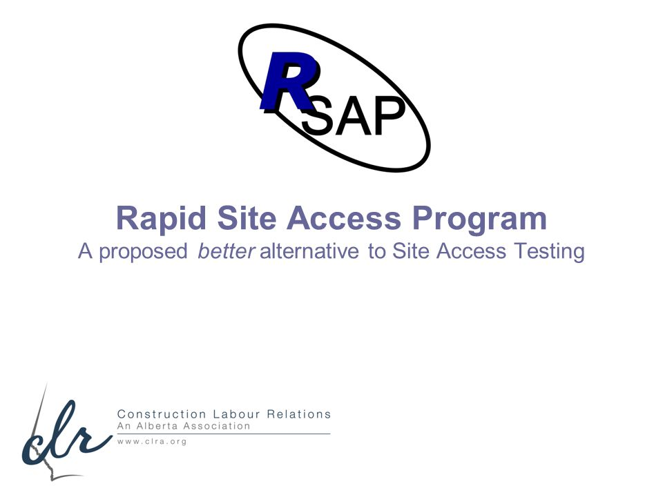 Rapid Site Access Program A proposed better alternative to Site Access Testing