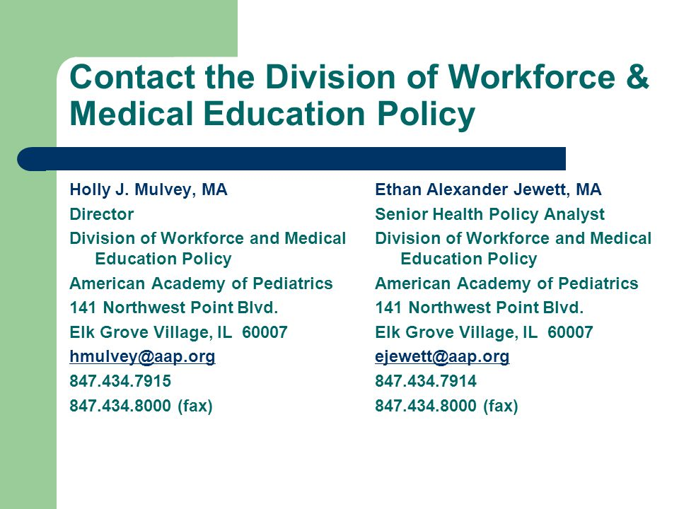Contact the Division of Workforce & Medical Education Policy Holly J.