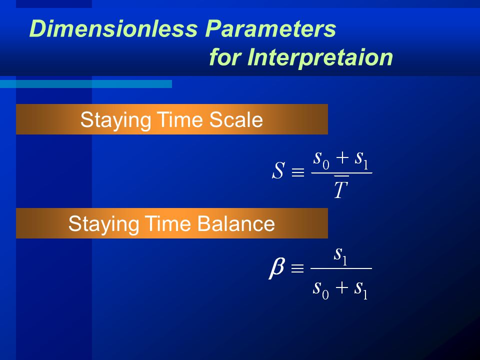 Dimensionless Parameters for Interpretaion Staying Time Scale Staying Time Balance