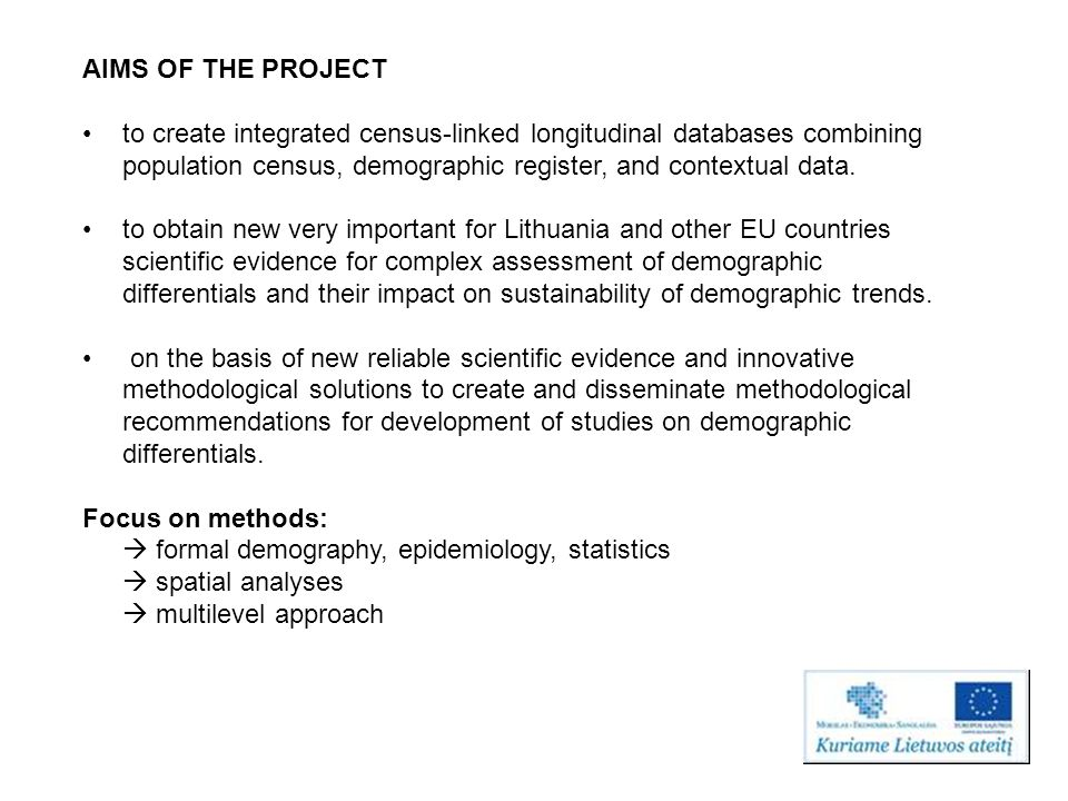 AIMS OF THE PROJECT to create integrated census-linked longitudinal databases combining population census, demographic register, and contextual data.