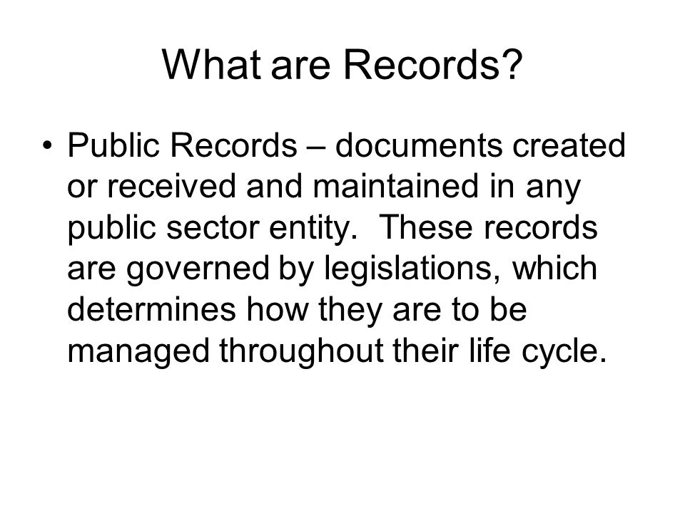 Creation and Receipt Records originate internally from dictation, hand-written drafts, and externally from mail, computer output, telecommunication systems and data processors When a letter is written, an invoice typed, a report prepared, an engineering drawing made, or a new formula recorded, a record has been created