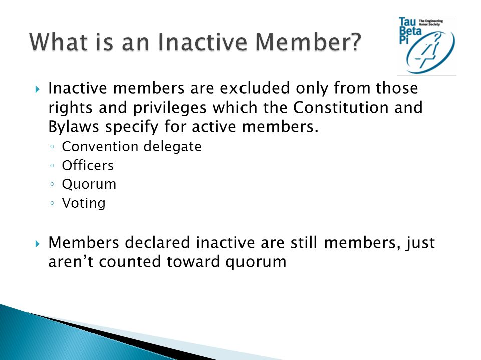  Inactive members are excluded only from those rights and privileges which the Constitution and Bylaws specify for active members.