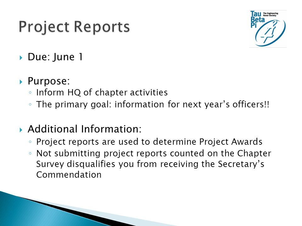  Due: June 1  Purpose: ◦ Inform HQ of chapter activities ◦ The primary goal: information for next year's officers!.