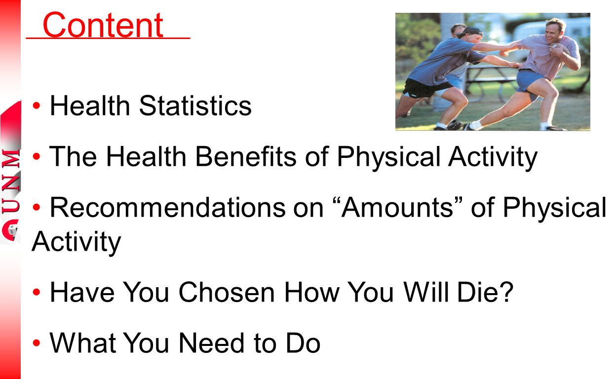 Content Health Statistics The Health Benefits of Physical Activity Recommendations on Amounts of Physical Activity Have You Chosen How You Will Die.