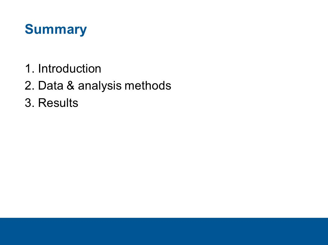 Summary 1. Introduction 2. Data & analysis methods 3. Results