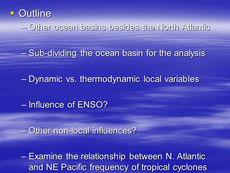 Outline –Other ocean basins besides the North Atlantic –Sub-dividing the ocean basin for the analysis –Dynamic vs.