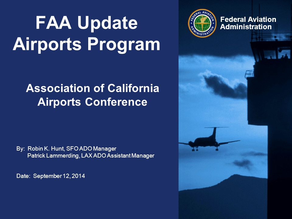 2 Federal Aviation Administration ACA Conference 2014 FAA Update  AIP Program Review  What's New in AWP  Hot Topics  Airport Safety