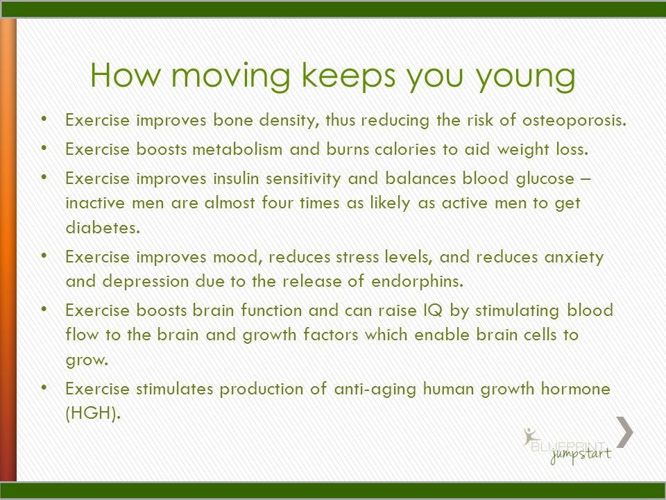 How moving keeps you young Exercise improves bone density, thus reducing the risk of osteoporosis. Exercise boosts metabolism and burns calories to ai