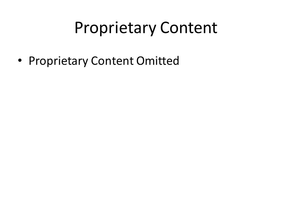 Proprietary Content Proprietary Content Omitted