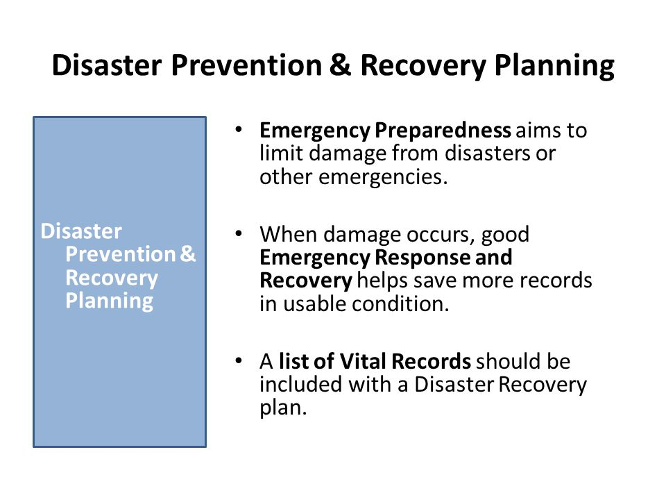 Disaster Prevention & Recovery Planning Emergency Preparedness aims to limit damage from disasters or other emergencies.