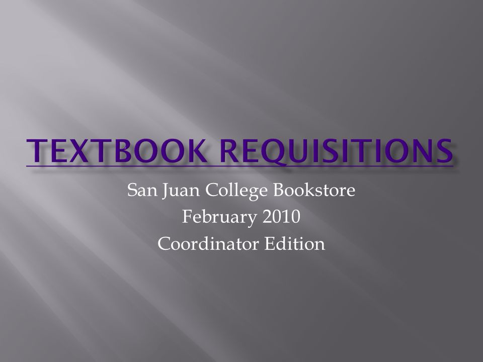 San Juan College Bookstore February 2010 Coordinator Edition