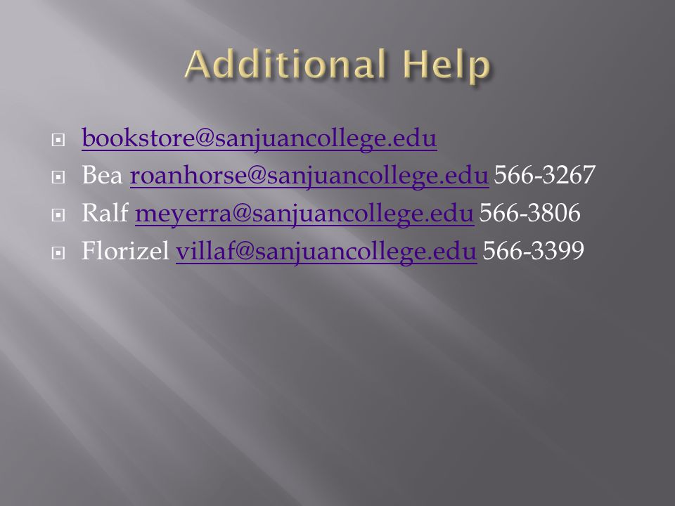  bookstore@sanjuancollege.edu bookstore@sanjuancollege.edu  Bea roanhorse@sanjuancollege.edu 566-3267roanhorse@sanjuancollege.edu  Ralf meyerra@san