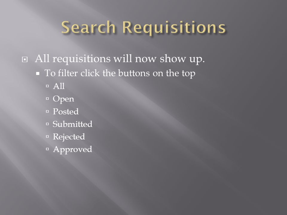  All requisitions will now show up.