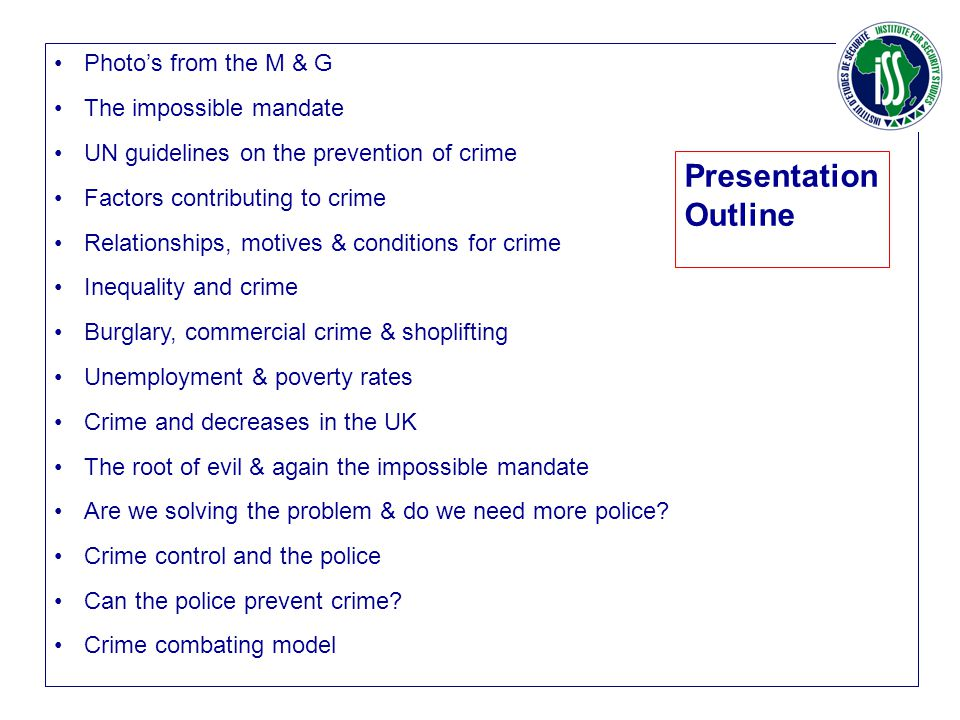Photo's from the M & G The impossible mandate UN guidelines on the prevention of crime Factors contributing to crime Relationships, motives & conditio
