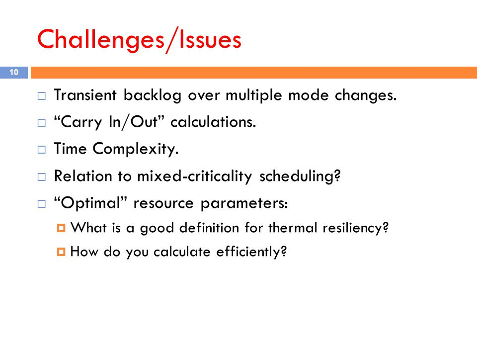 Challenges/Issues  Transient backlog over multiple mode changes.