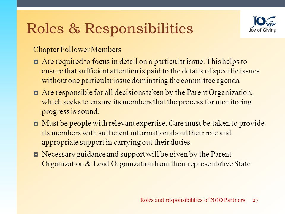 Chapter Follower Members  Are required to focus in detail on a particular issue.