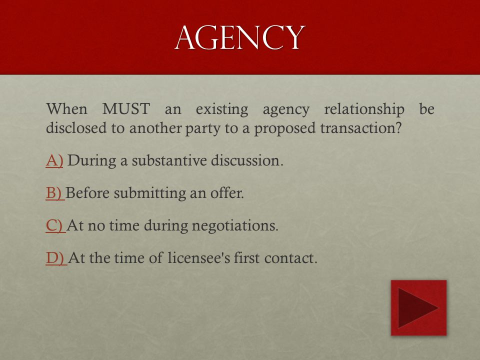 agency When MUST an existing agency relationship be disclosed to another party to a proposed transaction.
