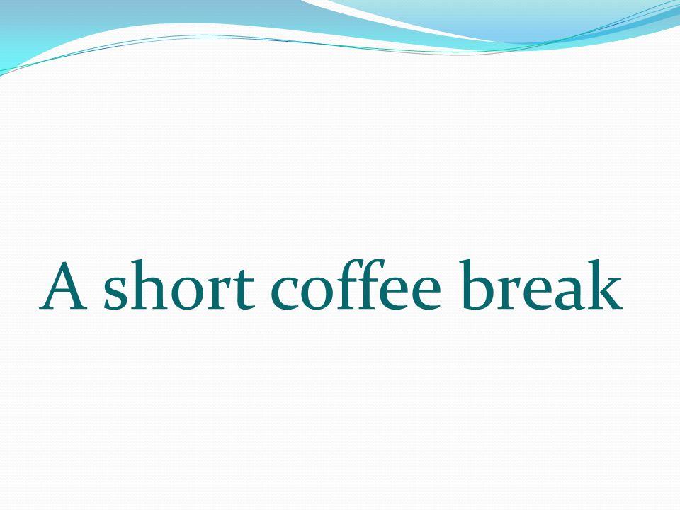 A short coffee break