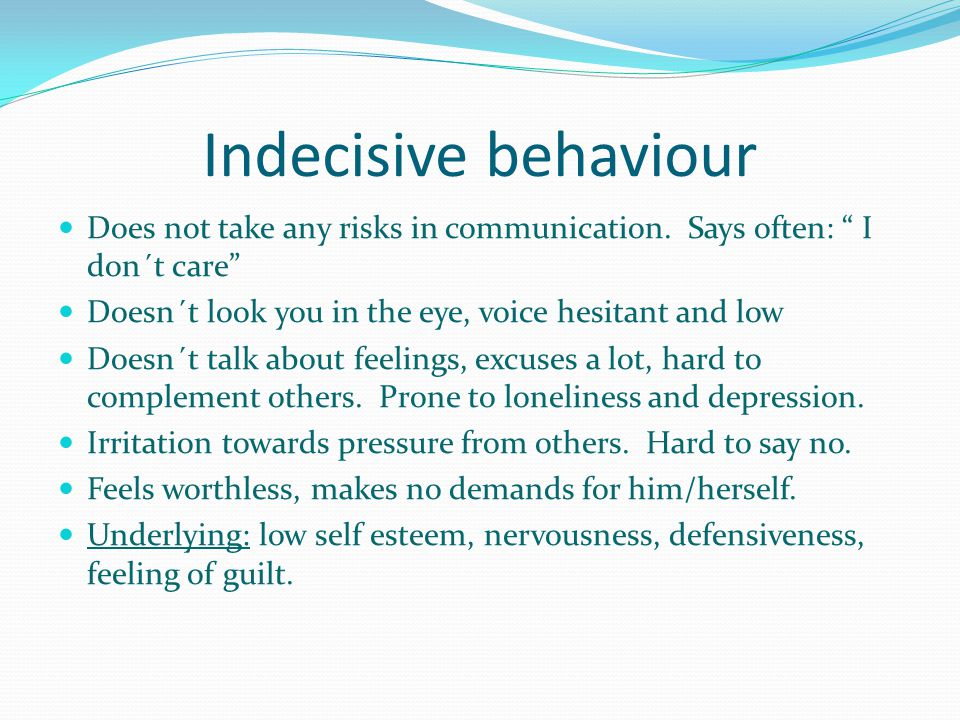 Agressive behaviour Wants to control others – have the upper hand Agressive expression – talks loud and fast Can talk about negative feelings and criticizes negatively.
