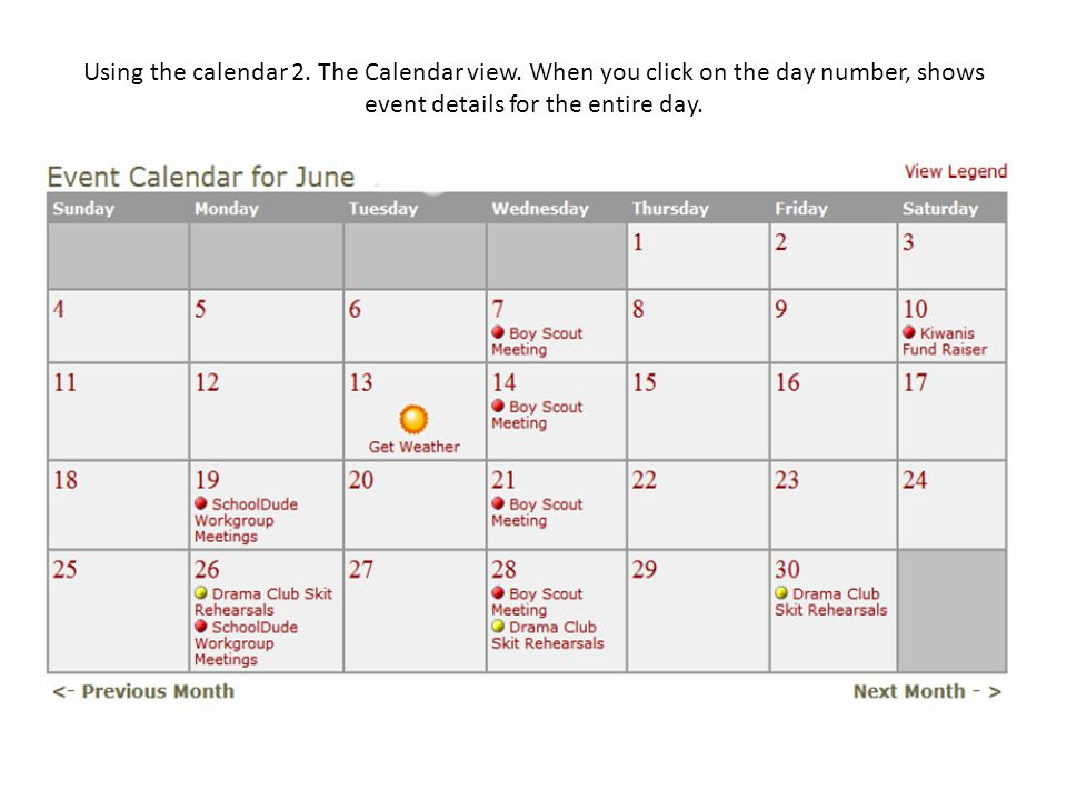Using the calendar 2. The Calendar view. When you click on the day number, shows event details for the entire day.