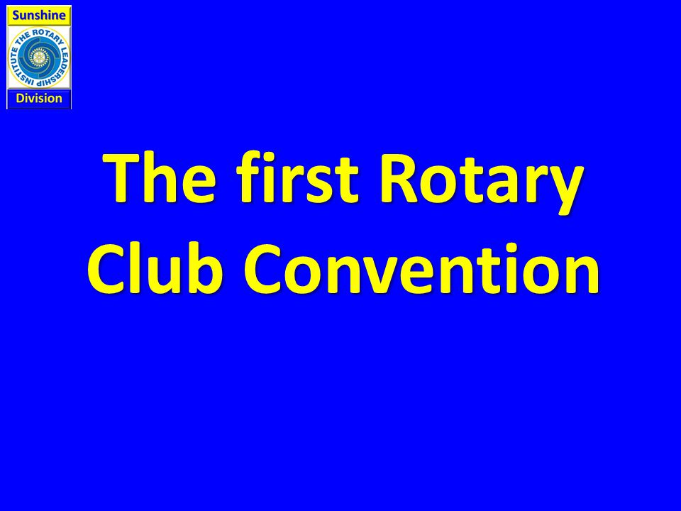 The first Rotary Club Convention