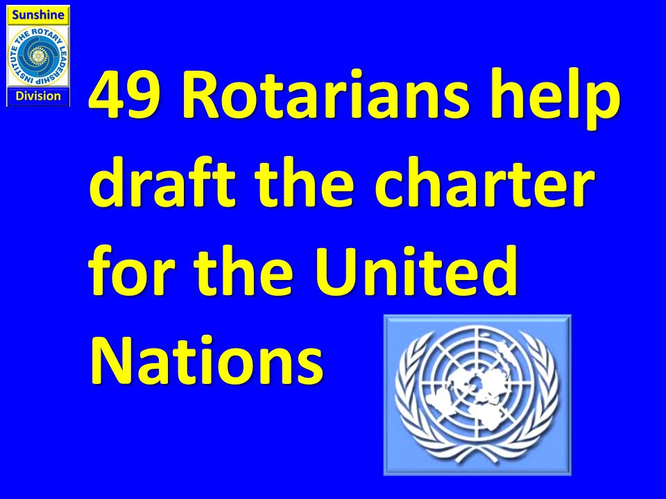 49 Rotarians help draft the charter for the United Nations