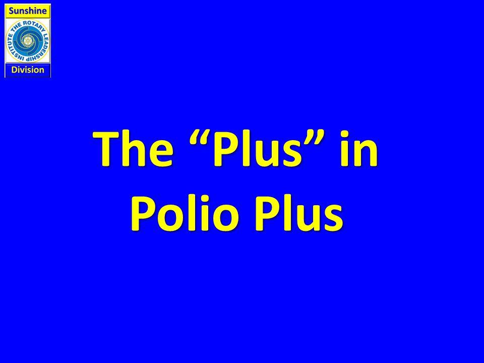 The Plus in Polio Plus