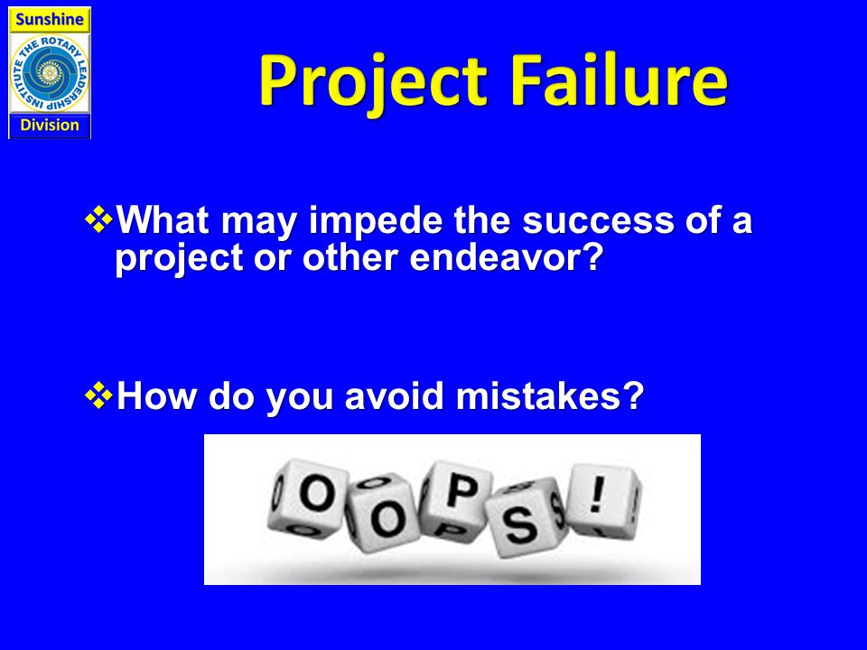  What may impede the success of a project or other endeavor  How do you avoid mistakes