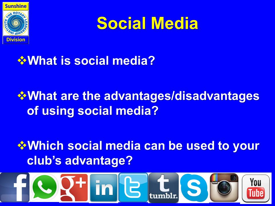 Social Media  What is social media.  What are the advantages/disadvantages of using social media.