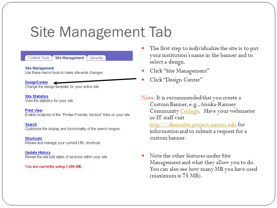 "Site Management Tab The first step to individualize the site is to put your institution's name in the banner and to select a design. Click ""Site Manag"