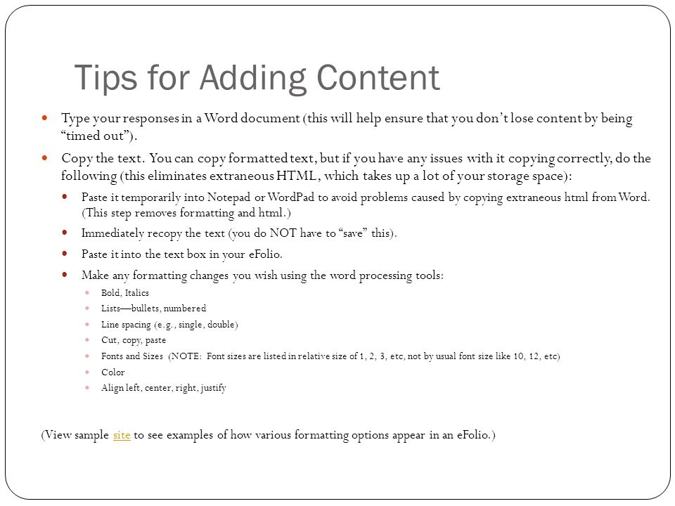 Tips for Adding Content Type your responses in a Word document (this will help ensure that you don't lose content by being timed out ).