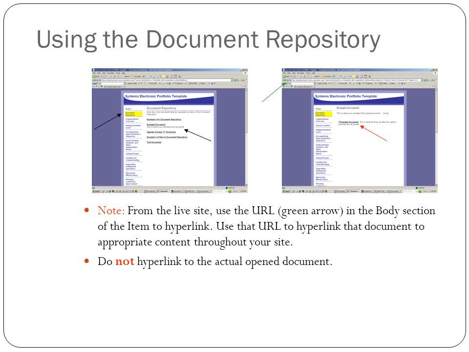 Using the Document Repository Note: From the live site, use the URL (green arrow) in the Body section of the Item to hyperlink. Use that URL to hyperl