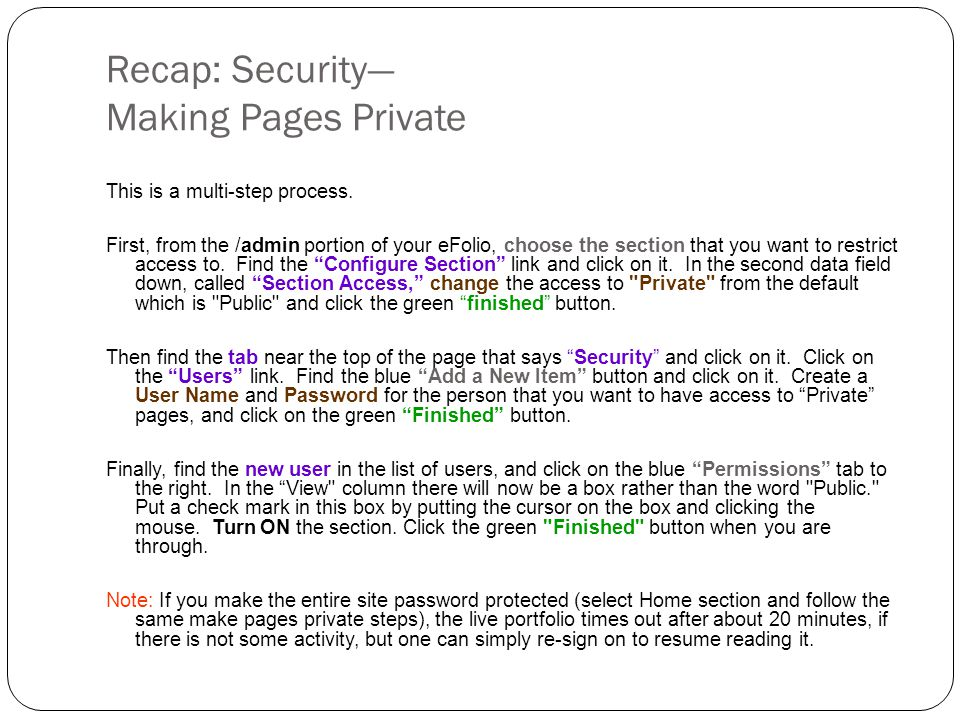 Recap: Security— Making Pages Private This is a multi-step process. First, from the /admin portion of your eFolio, choose the section that you want to