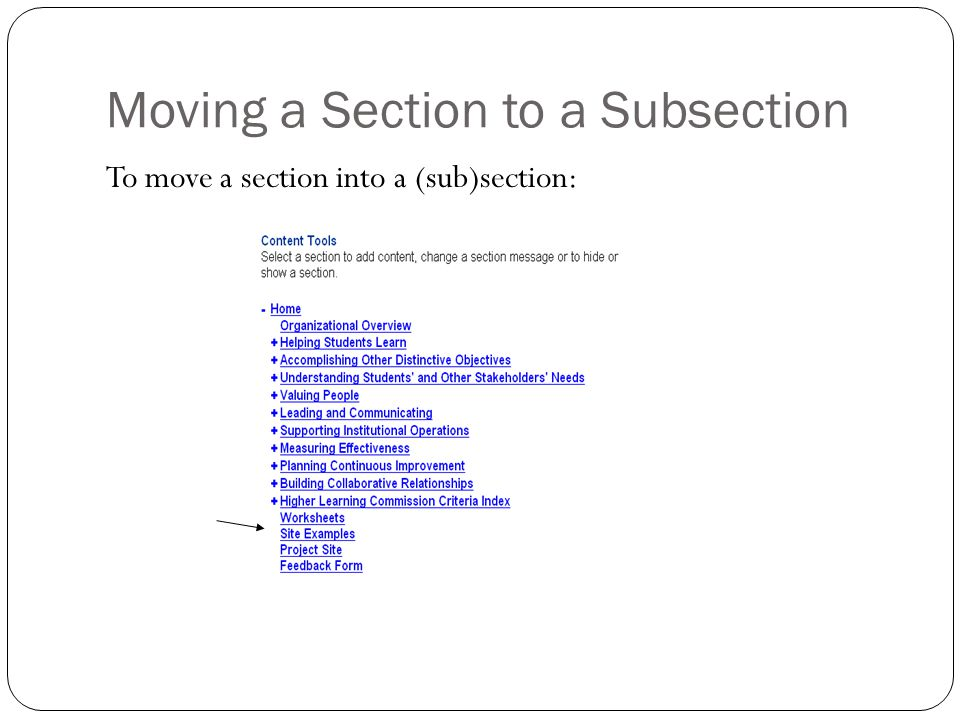 Moving a Section to a Subsection To move a section into a (sub)section: