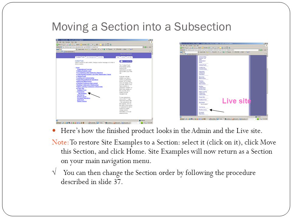 Moving a Section into a Subsection Here's how the finished product looks in the Admin and the Live site. Note: To restore Site Examples to a Section: