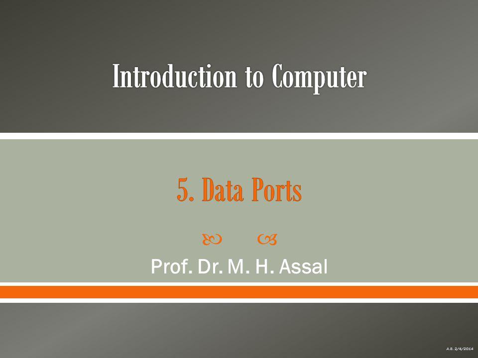  Prof. Dr. M. H. Assal A.S. 2/4/2014