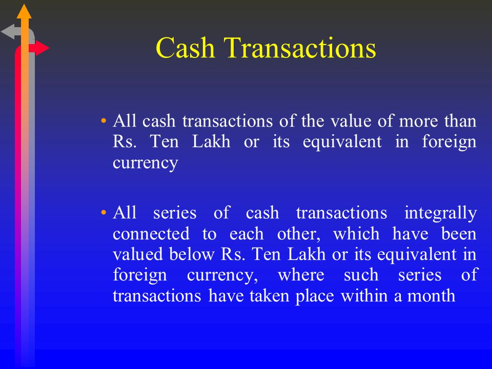 Cash Transactions All cash transactions of the value of more than Rs.