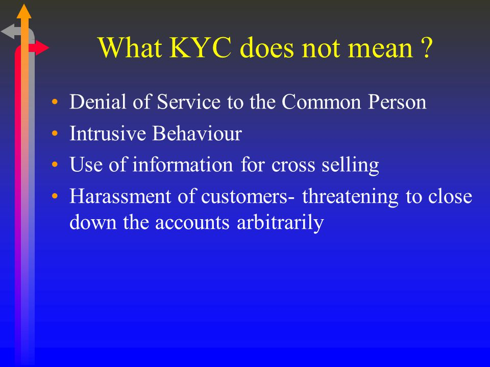 What KYC does not mean .