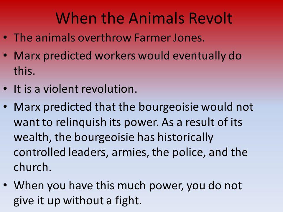 When the Animals Revolt The animals overthrow Farmer Jones.