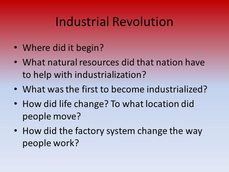 Industrial Revolution Where did it begin.