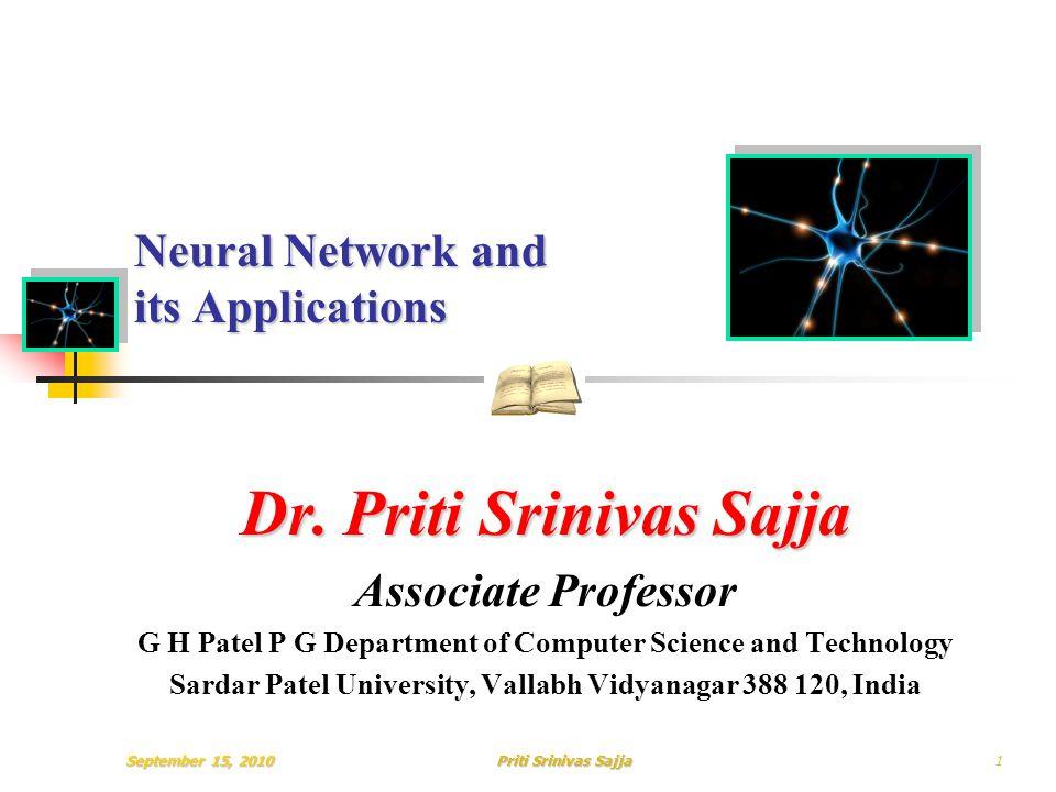 September 15, 2010Priti Srinivas Sajja Neural Network and its Applications Dr.