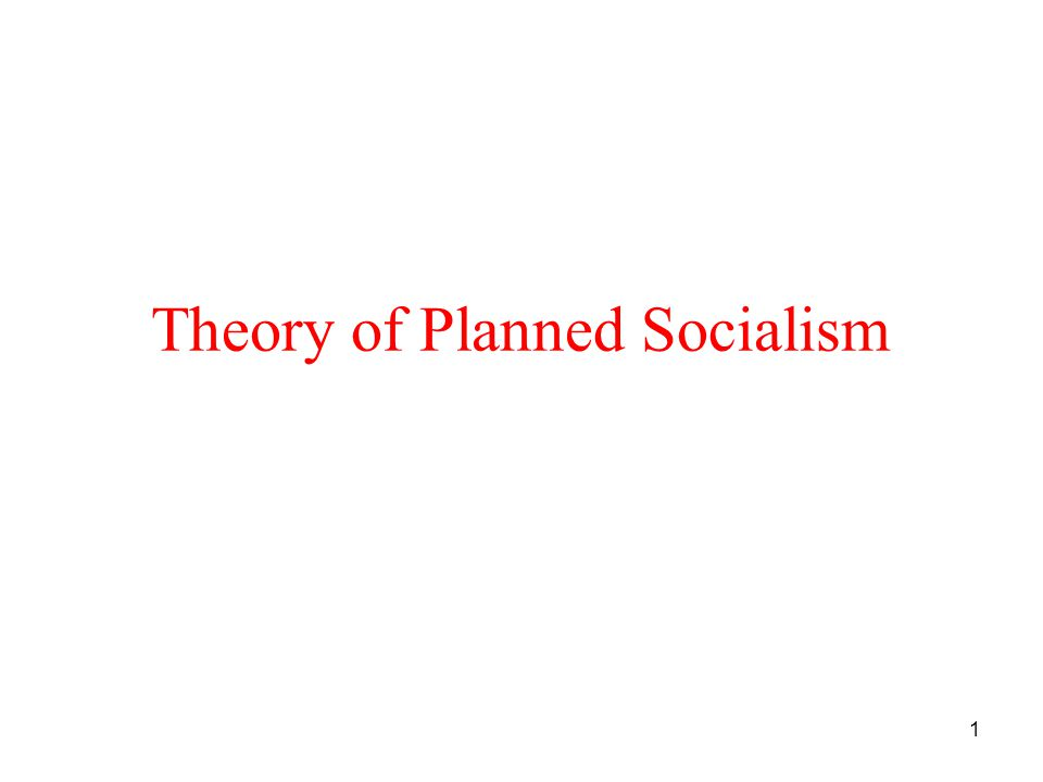 1 Theory of Planned Socialism