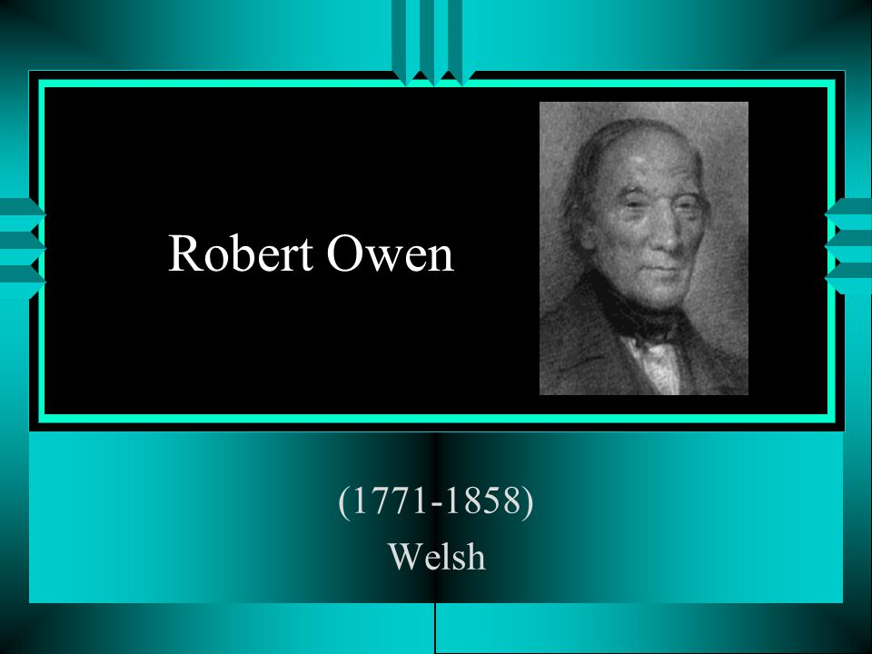 Robert Owen (1771-1858) Welsh