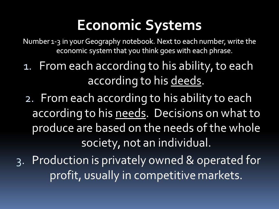 Economic Systems Number 1-3 in your Geography notebook.