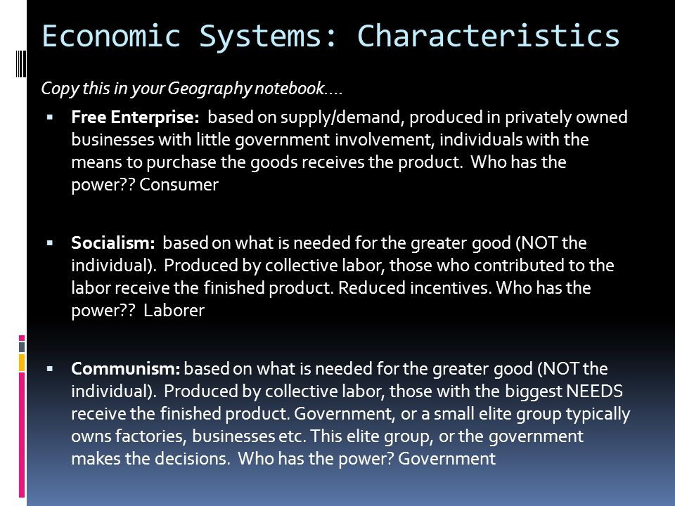 Economic Systems: Characteristics Copy this in your Geography notebook….