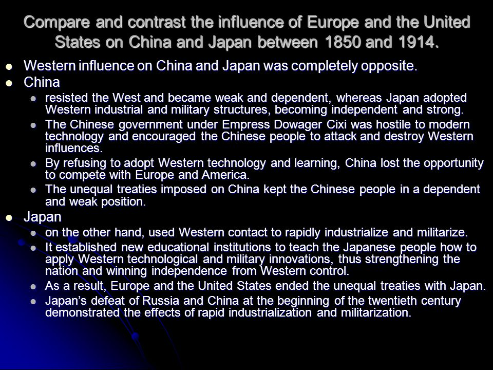 Compare and contrast the influence of Europe and the United States on China and Japan between 1850 and 1914. Western influence on China and Japan was