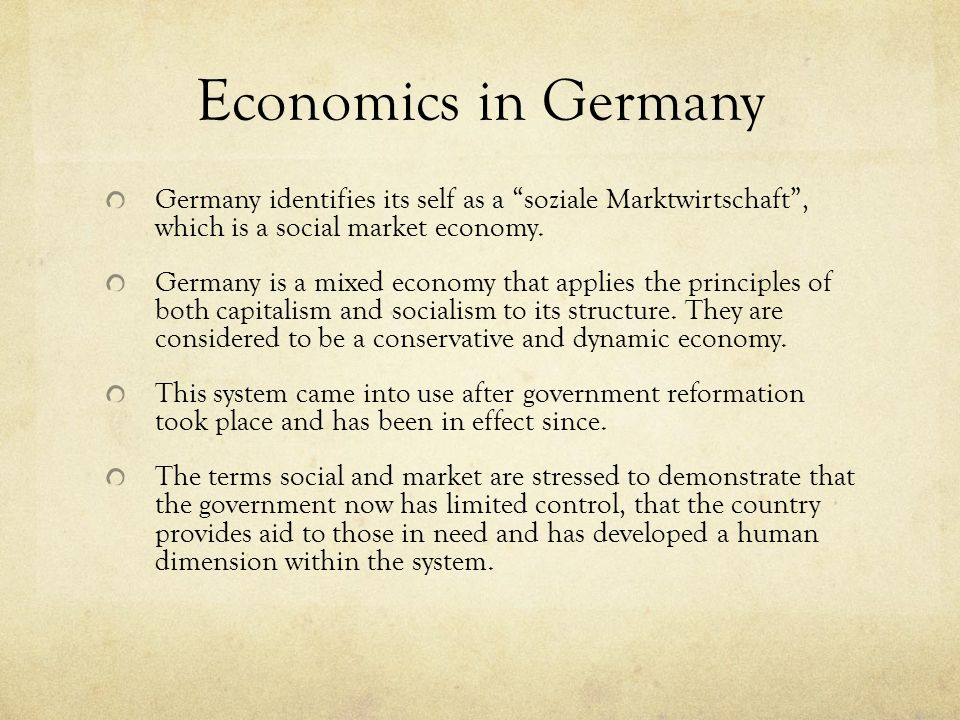 Economics in Germany Germany identifies its self as a soziale Marktwirtschaft , which is a social market economy.