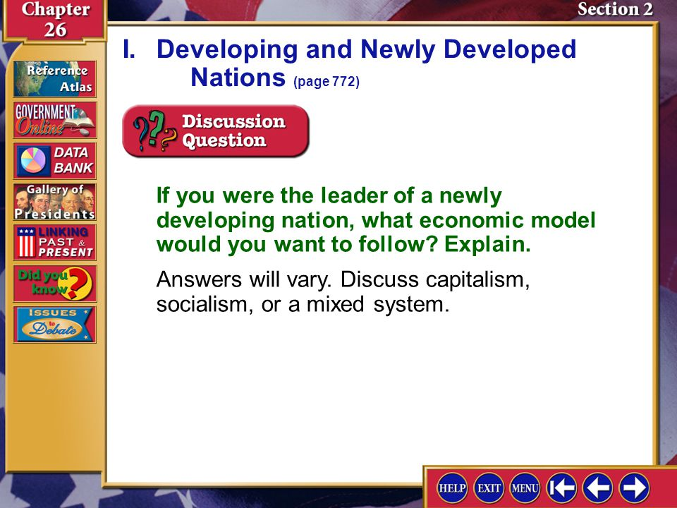 Section 2-4 If you were the leader of a newly developing nation, what economic model would you want to follow.